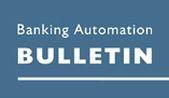 Banking Automation Bulletin